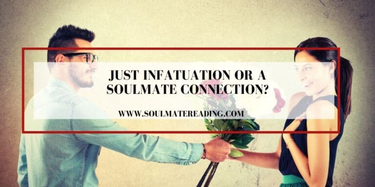 Just Infatuation or a Soulmate Connection?