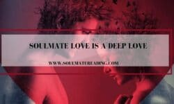 Soulmate Love is a Deep Love
