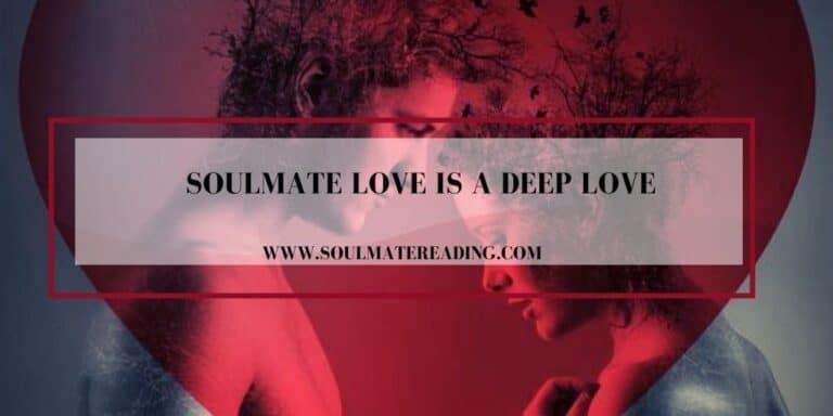 Soulmate Love is a Deep Love