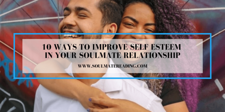 10 Ways to Improve Self Esteem in Your Soulmate Relationship
