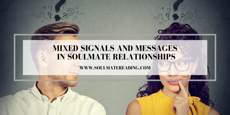 Mixed Signals and Messages in Soulmate Relationships