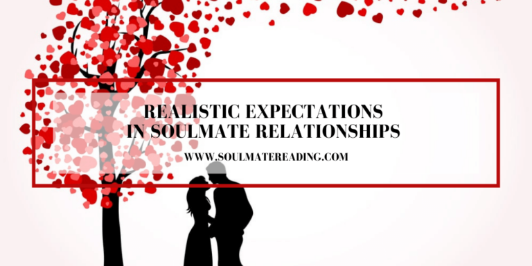 Realistic Expectations in Soulmate Relationships