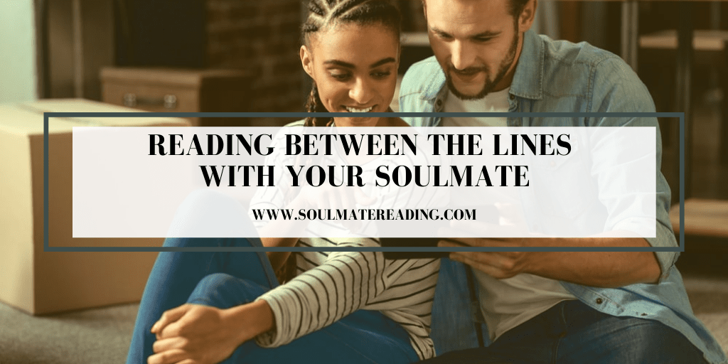 Reading Between the Lines with Your Soulmate