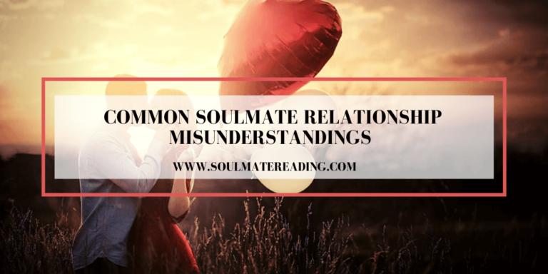 Common Soulmate Relationship Misunderstandings