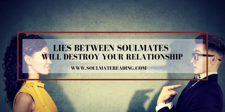 Lies Between Soulmates Will Destroy Your Relationship