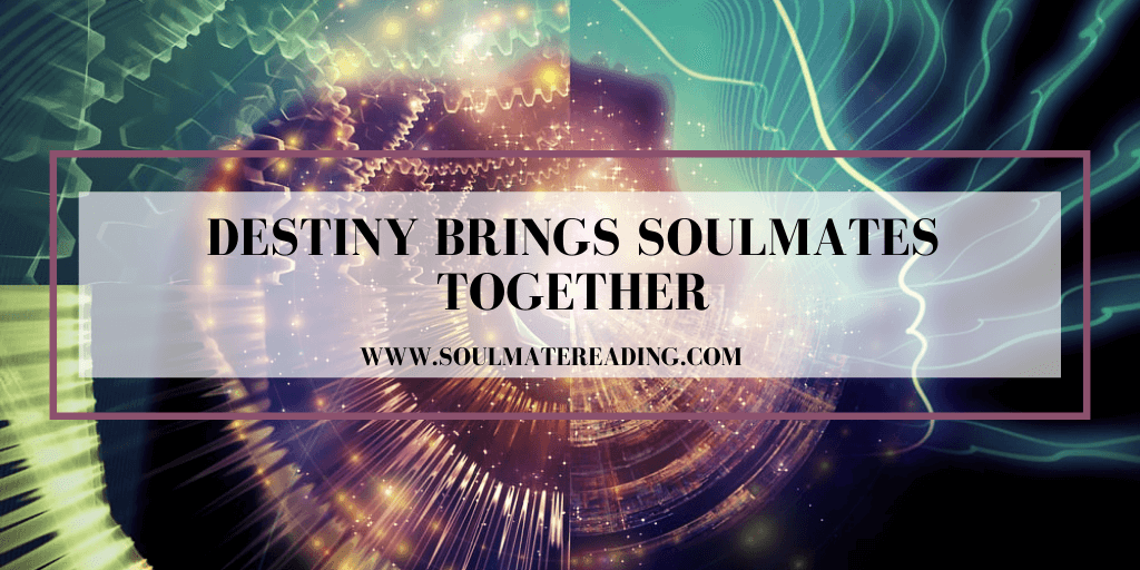 Destiny Brings Soulmates Together