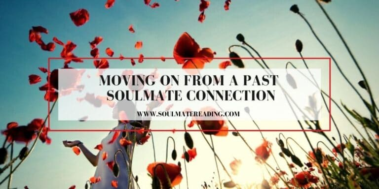 Moving on From a Past Soulmate Connection