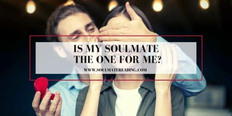Is My Soulmate the One for Me?