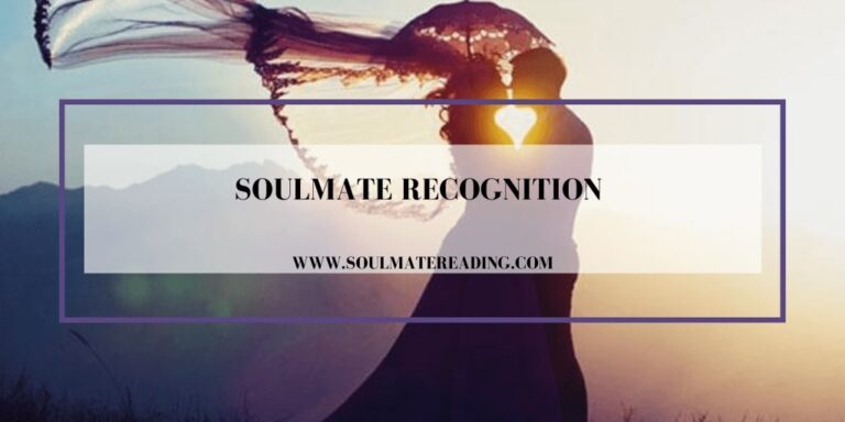 Soulmate Recognition - When You Meet a Soulmate
